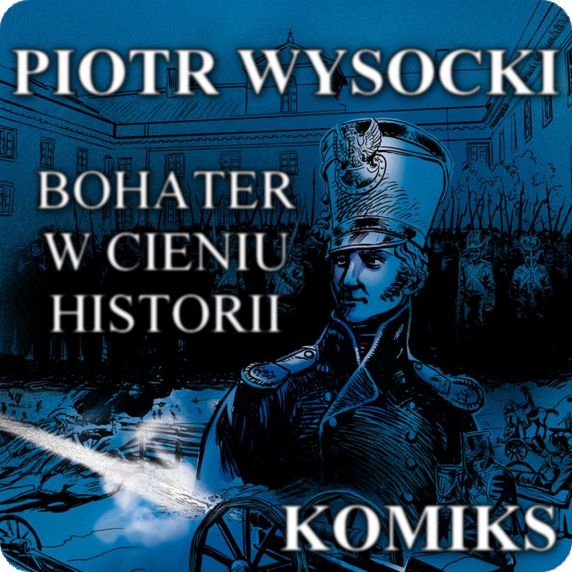 Piotr Wysocki - Bohater w cieniu historii
